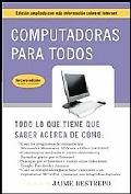 Computadoras para todos (3a Edicin): Edicin ampliada con ms informacin sobre el Internet