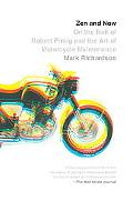 Zen and Now: On the Trail of Robert Pirsig and the Art of Motorcycle Maintenance (Vintage De...