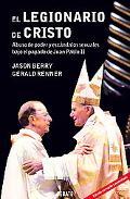 Legionario de Cristo/Vows of Silence Abuso De Poder Y Escandalos Sexuales Bajo De Juan Pablo...