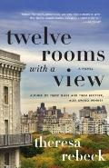 Twelve Rooms with a View: A Novel