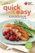 American Heart Association Quick and Easy Cookbook : More Than 200 Healthy Recipes You Can M...