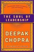 The Soul of Leadership: Applying Spiritual Intelligence to Business and to Life