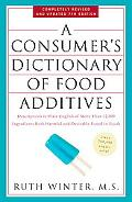 A Consumer's Dictionary of Food Additives: Descriptions in Plain English of More Than 12,000...