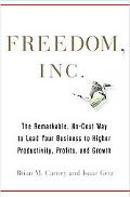 Freedom, Inc.: Free Your Employees and Let Them Lead Your Business to Higher Productivity, P...