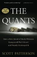 Quants : How a New Breed of Math Whizzes Conquered Wall Street and Nearly Destroyed It