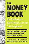 The Money Book for Freelancers, Part-Timers, and the Self-Employed: The Only Personal Financ...
