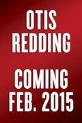 Otis Redding : An Unfinished Life