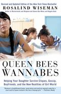 Queen Bees and Wannabes: Helping Your Daughter Survive Cliques, Gossip, Boyfriends, and the ...