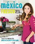 Mxico fresco: 100 recetas simples con autntico sabor mexicano (Vintage Espanol) (Spanish Edi...