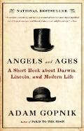 Angels and Ages: Lincoln, Darwin, and the Birth of the Modern Age (Vintage)