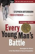 Every Young Man's Battle: Strategies for Victory in the Real World of Sexual Temptation (The...