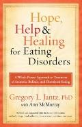 Hope, Help, and Healing for Eating Disorders : A Whole-Person Approach to Treatment of Anore...