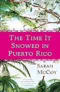 The Time It Snowed in Puerto Rico: A Novel