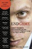 Endgame: Bobby Fischer's Remarkable Rise and Fall - from America's Brightest Prodigy to the ...