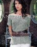 Art of Knitted Lace : With Complete Lace How-To and Dozens of Patterns