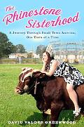 The Rhinestone Sisterhood: A Journey Through Small Town America, One Tiara at a Time