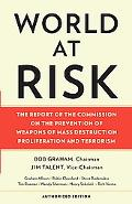 World at Risk: The Report of the Commission on the Prevention of Weapons of Mass Destruction...