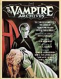 The Vampire Archives: The Most Complete Volume of Vampire Tales Ever Published (Vintage Crim...