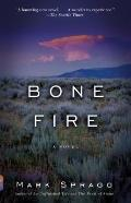 Bone Fire : A Novel
