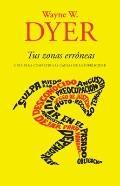 Tus zonas errneas: Gua para combatir las causas de la infelicidad (Vintage Espanol) (Spanish...