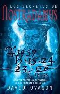 Los secretos de Nostradamus: La interpretacin definitiva de las famosas profecas (Vintage Es...