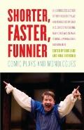 Shorter, Faster, Funnier : Comic Plays and Monologues