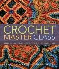 Crochet Master Class : Lessons and Projects from Today's Top Crocheters