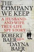 Company We Keep : A Husband-and-Wife True-Life Spy Story