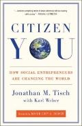 Citizen You : How Social Entrepreneurs Are Changing the World
