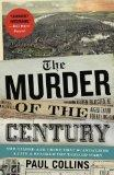 The Murder of the Century: The Gilded Age Crime That Scandalized a City & Sparked the Tabloi...