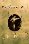 Women of Will : Following the Feminine in Shakespeare's Plays