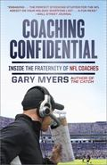 Coaching Confidential : Inside the Fraternity of NFL Coaches