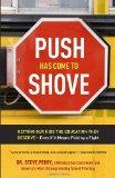 Push Has Come to Shove: Getting Our Kids the Education They Deserve--Even If It Means Pickin...