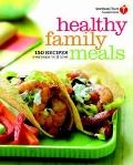 American Heart Association Healthy Family Meals : 150 Recipes Everyone Will Love