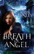 Breath of Angel: A Novel (The Angeleon Circle)