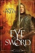 Eye of the Sword : A Novel