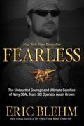 Fearless : The True Story of a Man's Heroic Sacrifice and a Woman's Unwavering Devotion