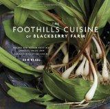 The Foothills Cuisine of Blackberry Farm: Recipes and Wisdom from Our Artisans, Chefs, and S...