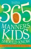 365 Manners Kids Should Know: Games, Activities, and Other Fun Ways to Help Children and Tee...