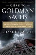 Chasing Goldman Sachs: How the Masters of the Universe Melted Wall Street Down...And Why The...