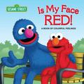 Is My Face Red! : A Book of Colorful Feelings