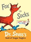 Fox in Socks : Dr. Seuss's Book of Tongue Tanglers