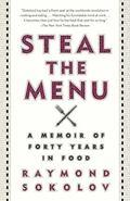 Steal the Menu : A Memoir of Forty Years in Food