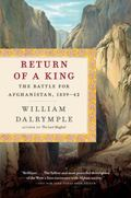 The Return of a King: The Battle for Afghanistan, 1839-42 (Vintage Departures)