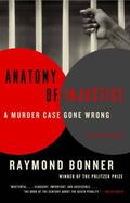Anatomy of Injustice : A Murder Case Gone Wrong