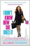 I Don't Know How She Does it (Movie Tie-in Edition) (Vintage Contemporaries)