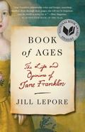 Book of Ages : The Life and Opinions of Jane Franklin