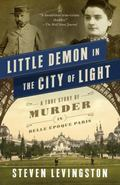 Little Demon in the City of Light : A True Story of Murder and Mesmerism in Belle Epoque Paris