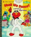 Shall We Dance?: A Book of Opposites - Sarah Albee