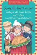 Junie B. Jones, First Grader : Turkeys We Have Loved and Eaten (and Other Thankful Stuff)